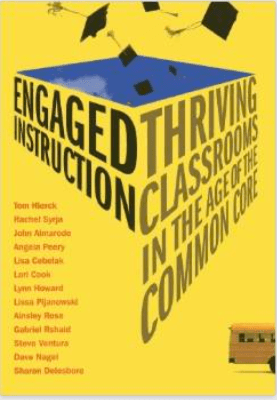 Engaged Instruction: Thriving Classrooms in the Age of Common Core