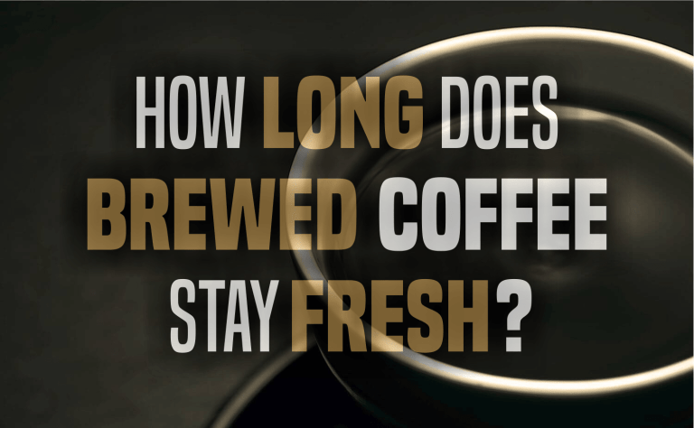 How Long Does Brewed Coffee Stay Fresh?