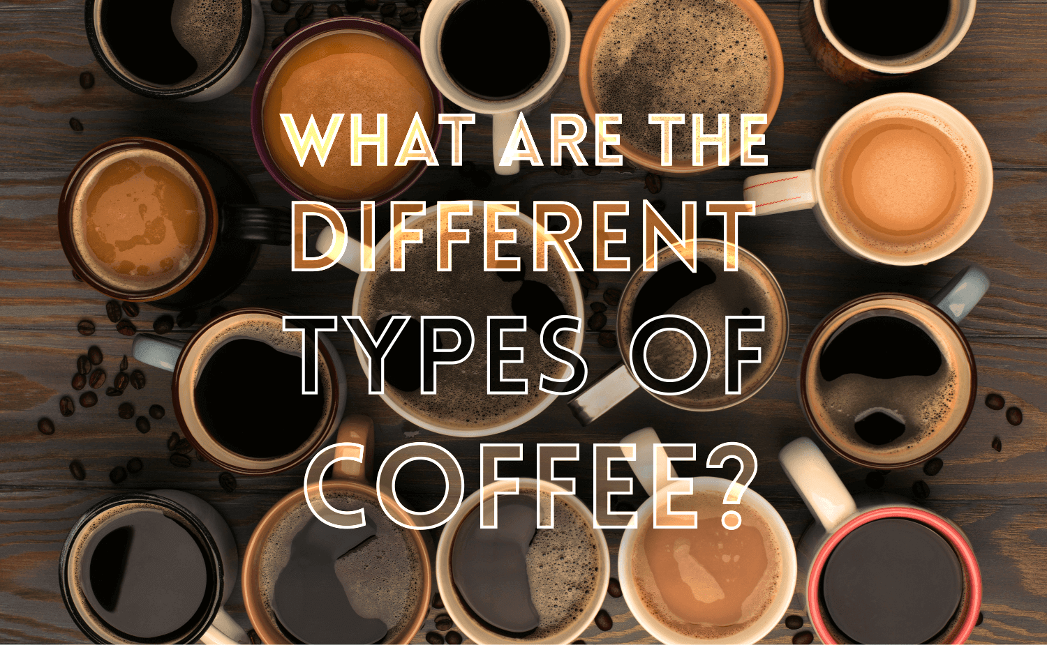 What Are Different Types of Coffee Drinks?