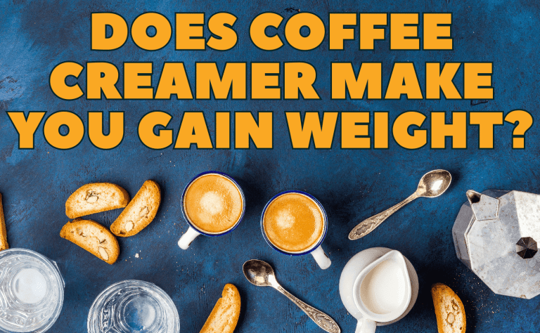 Does Coffee Creamer Make You Gain Weight?
