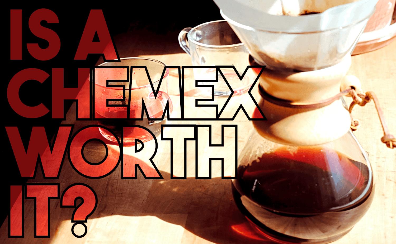 Is A Chemex Worth It?