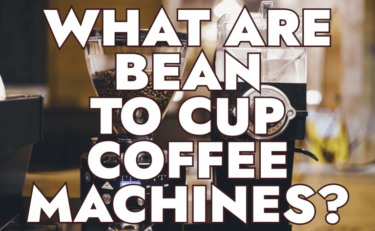 What are Bean to Cup Coffee Machines?