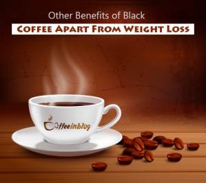 Benefits of Black Coffee Apart from Weight Loss