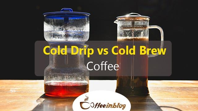 Cold Drip Vs Cold Brew