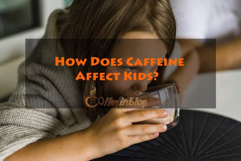 How caffine effect kids