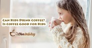 Can Kids Drink Coffee?