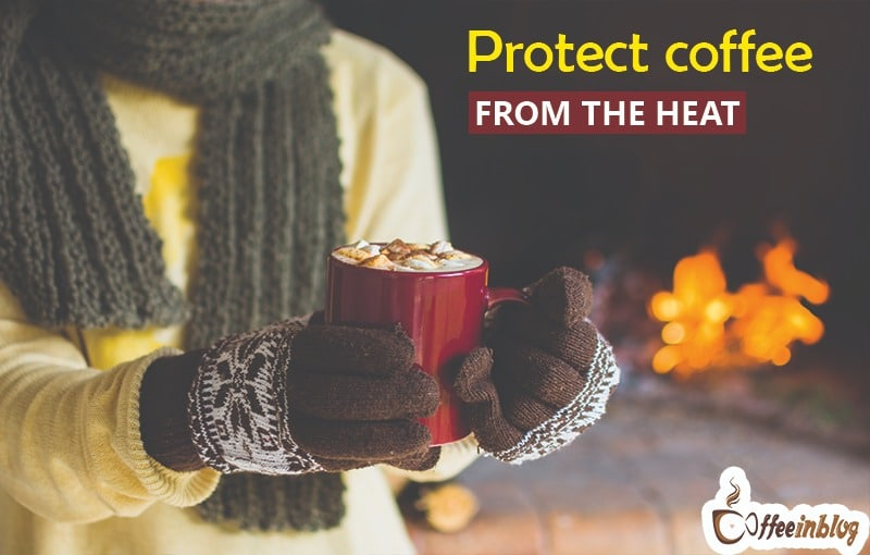Protect coffee from heat