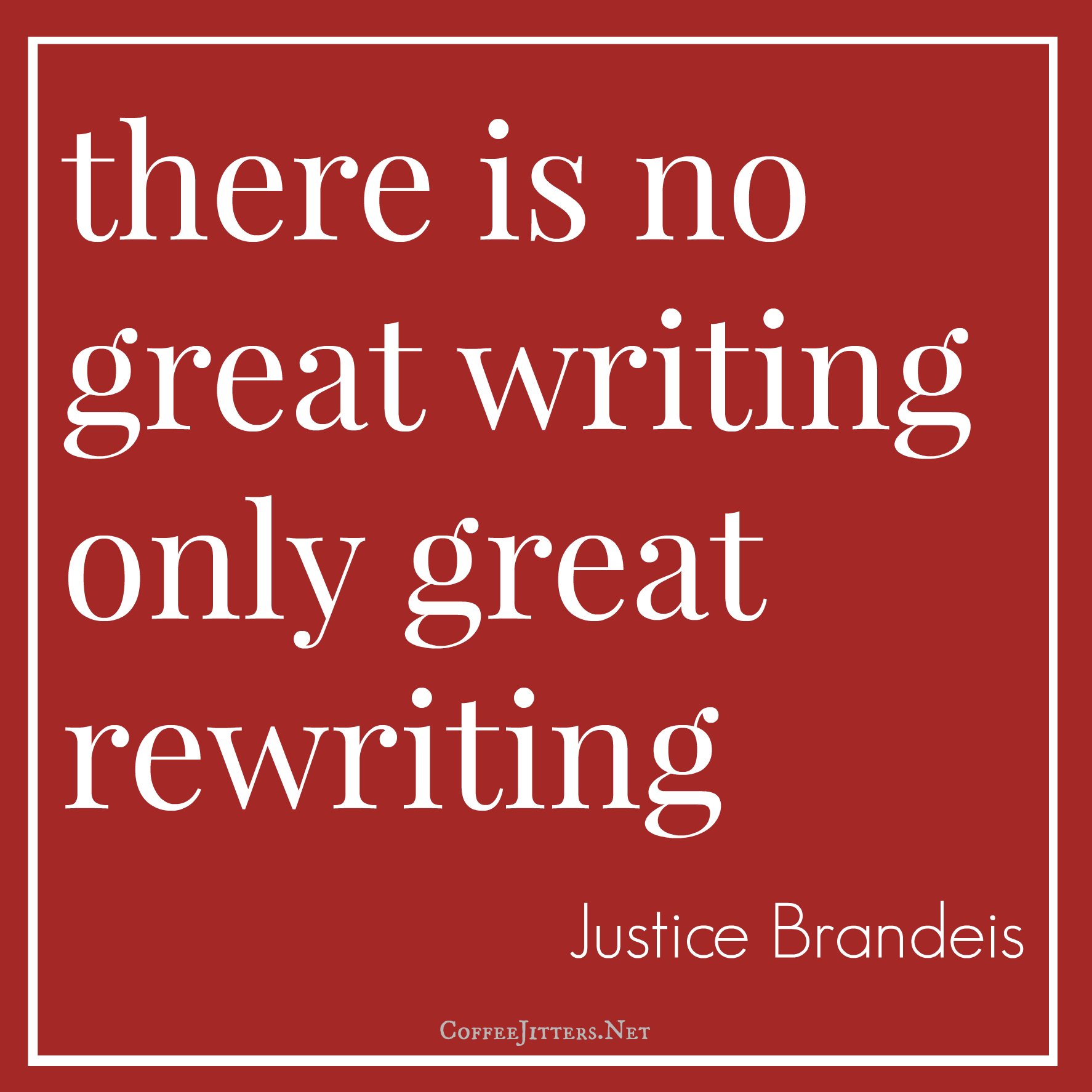 There is no great writing, only great rewriting