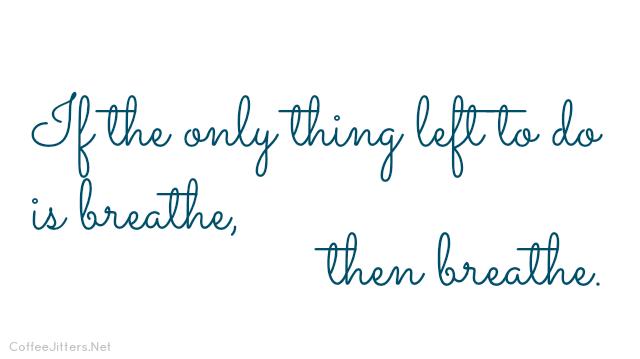 just breath