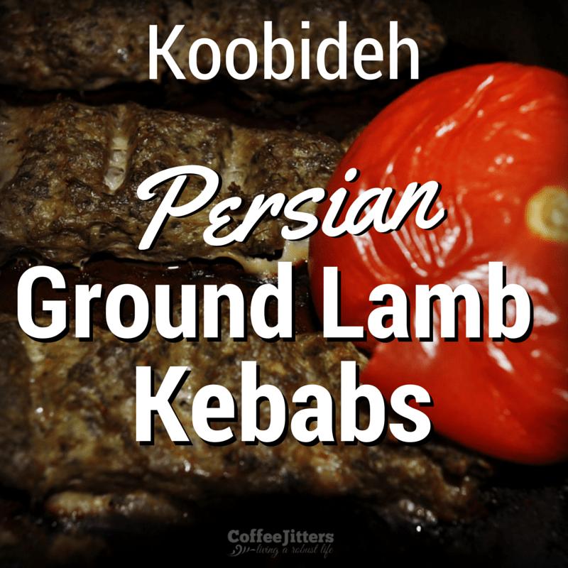 Recipe: Koobideh – Persian Ground Lamb Kebabs