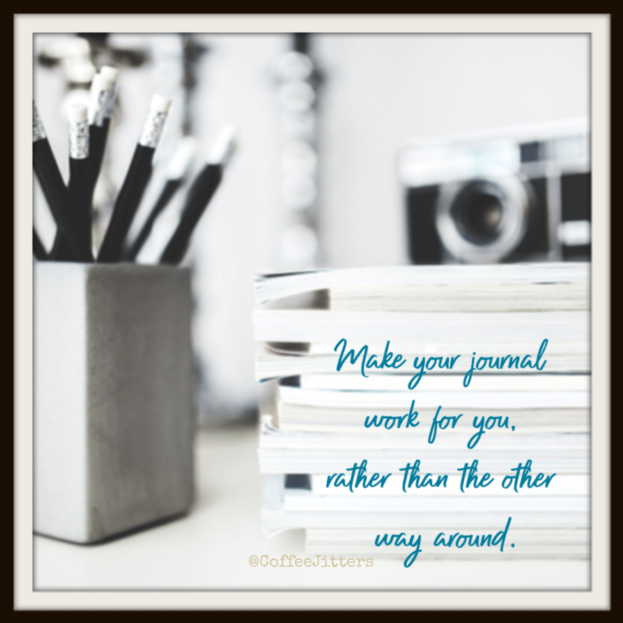 make your journal work for you