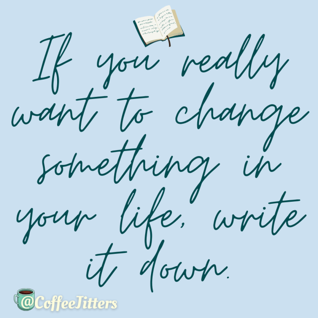 If you really want to change something in your life, write it down.  Reset: A Fresh Start for a New Year