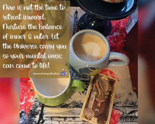 withdrawal, retreat, High Priestess, inner reality, bring to life, coffee, horoscope