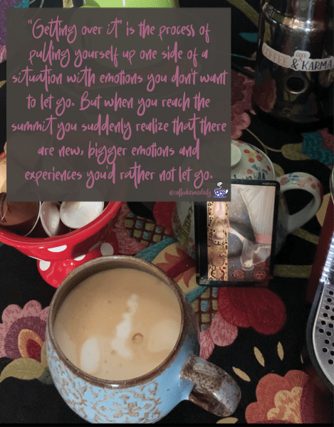get over it, over it, coffee, tarot, situations, horoscope, obstacles, new life