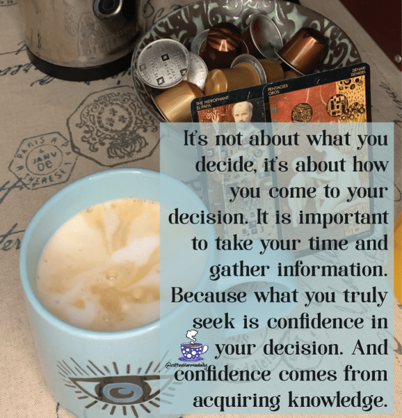 coffee, horoscope, decisions, choices, confidence,
