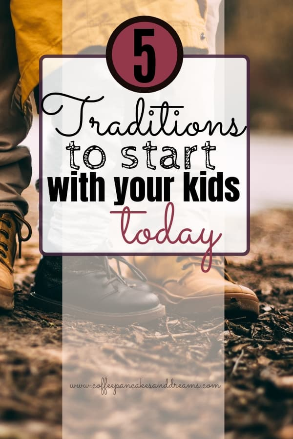 How to start family traditions that will create a lifetime of memories #parenting #kids #raisingkids