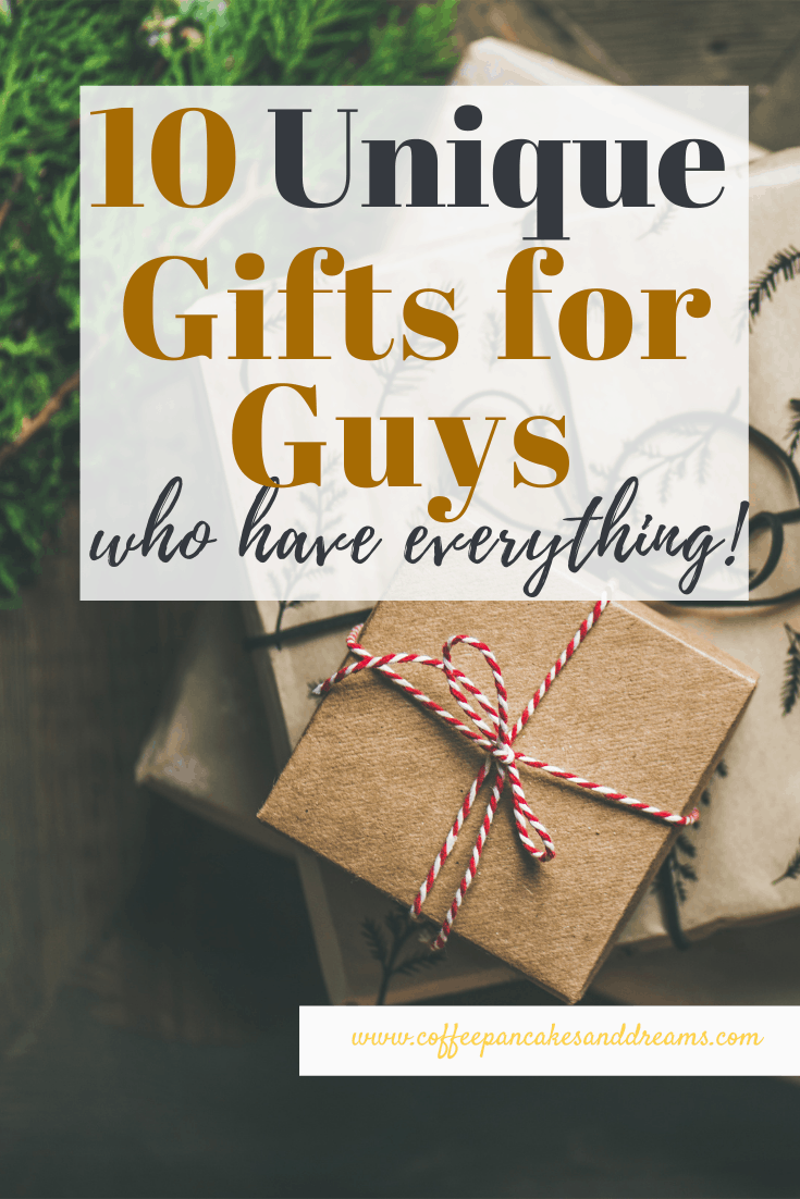 Unique Gift Ideas for Guys Who Have Everything