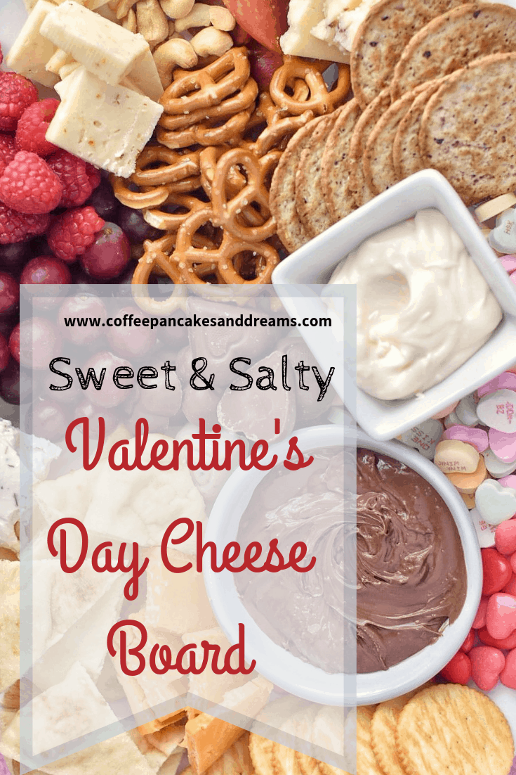 DIY Sweet and Salty Valentine's Day Charcuterie Board #cheeseplatter #cheeseboard #desserts #appetizers