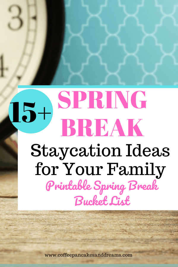 Spring Break Staycantion Ideas for Family #cheap #family #activities