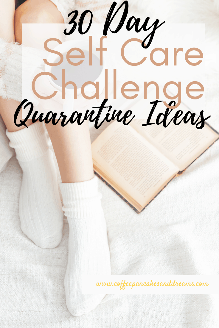 30 Day Self Care Quarantine Ideas #calendar #athome #activities #easy #free #selfcare #checklist