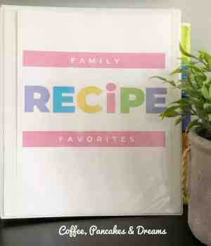 How to make a recipe binder #printables #familymeals #mealplanning #recipeorganization