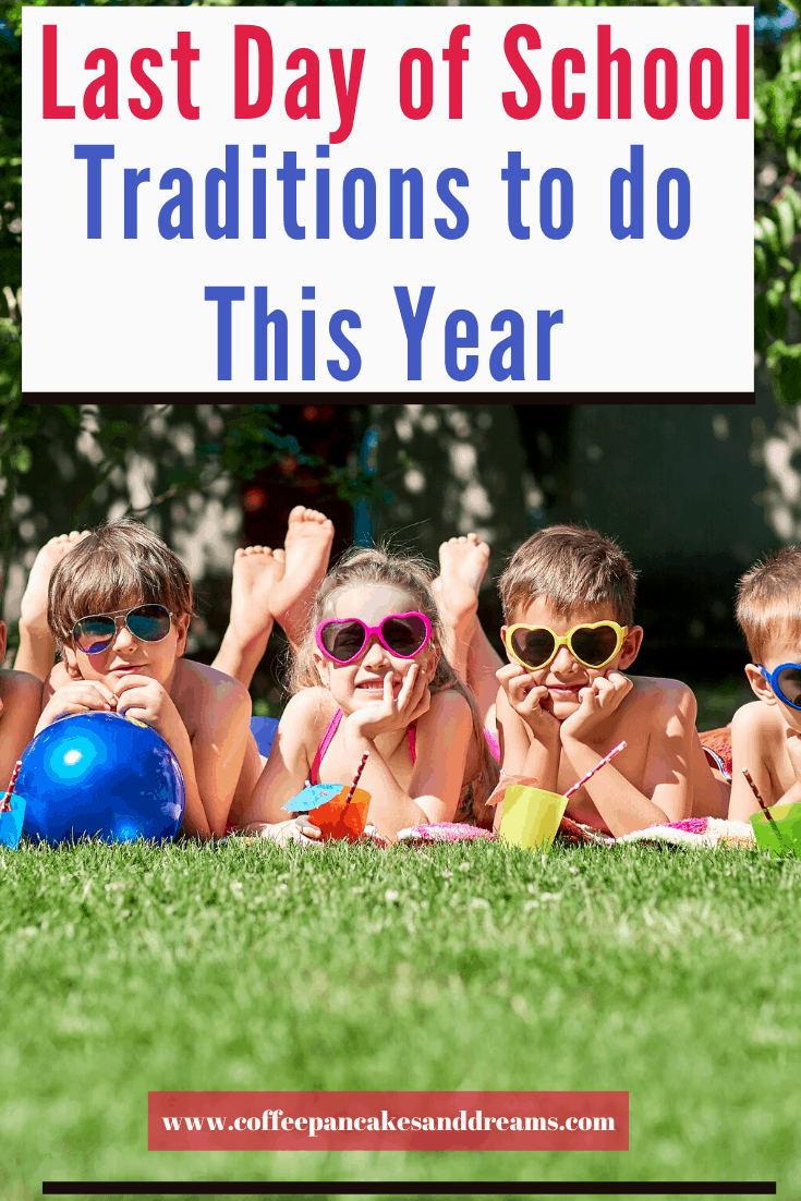 How to Celebrate the End of the School Year during a pandemic #lastdayofschool #traditions #summerbreak #summervacation #graduationideas