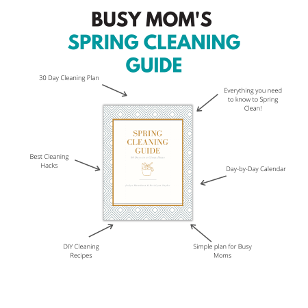 Busy Moms Guide to Spring Cleaning