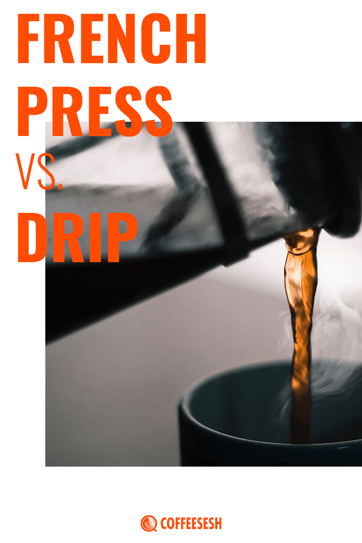 French Press vs Drip Coffee Maker: What\'s Right For You?