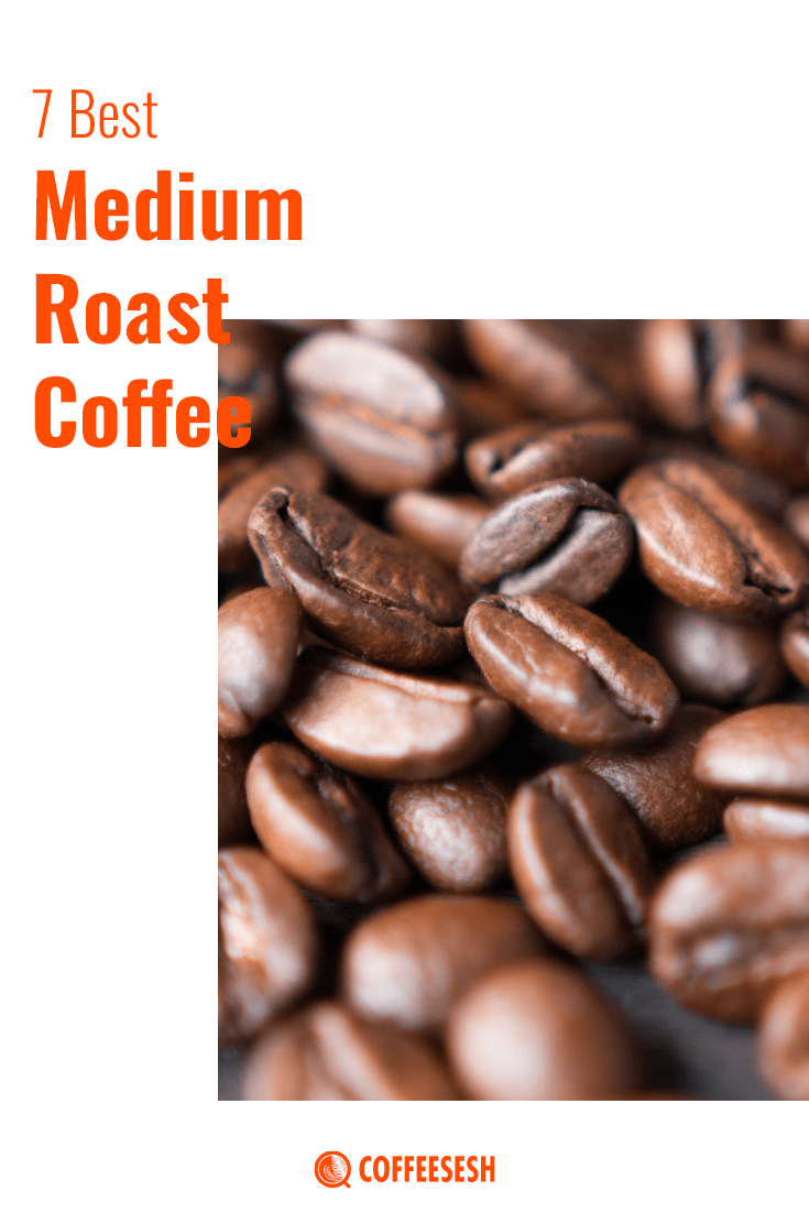 A-List of 7 Best Medium Roast Coffee For you To Try