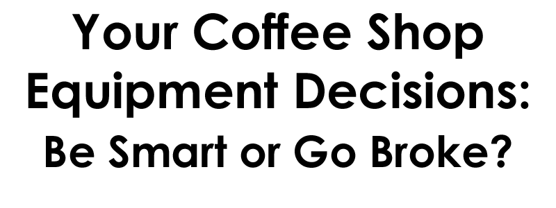 how to open a coffee shop, how to choose your coffee business equipment