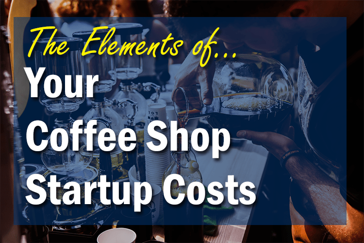 how to budget your coffee shop, how to start a coffee shop