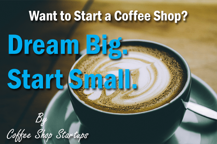 start a coffee shop, how to start a coffee shop