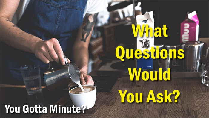 The Question to Ask a Coffee Shop Owner