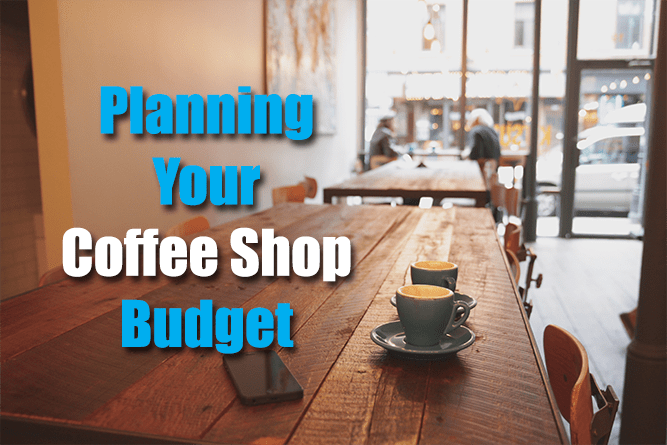 Before Starting Your Coffee Shop: Planning Your Sample Budget