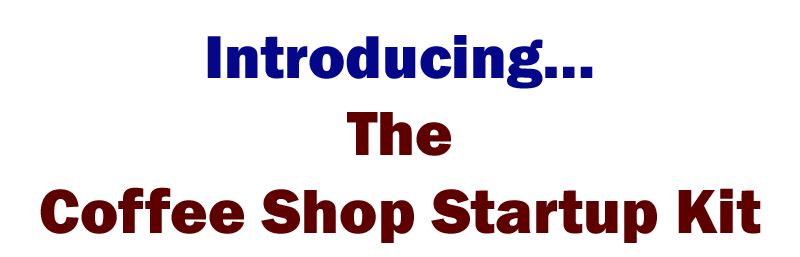 the coffee shop startup kit, coffee shop startup course
