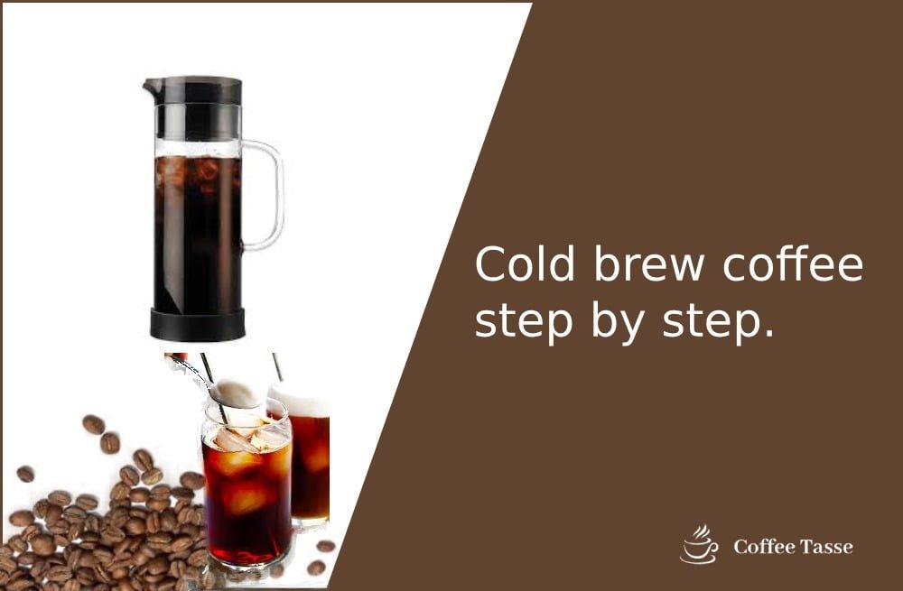 Cold brew coffee step by step
