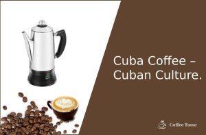 Cuba Coffee – Cuban Culture