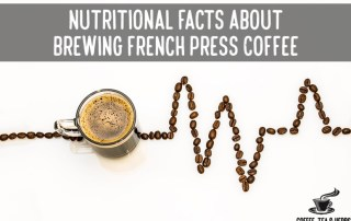Nutritional Facts About Brewing French Press Coffee
