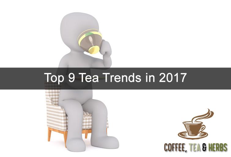 Top 9 Tea Trends in 2017