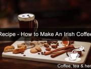 Recipe - How to Make An Irish Coffee