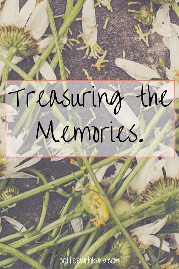 Treasuring the Memories.
