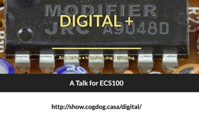 Digital + _______ A Talk for ECS100 presentation web site