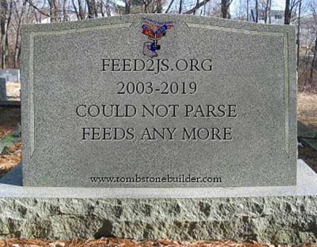A tombstone with engraved on it Feed2JS.org, 2003-2019, Could Not Parse Feeds Any More