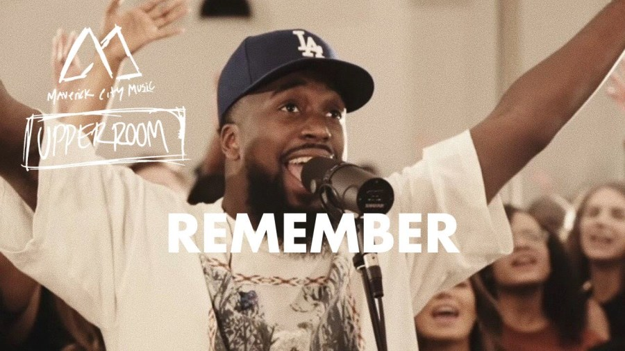 Remember - Maverick City Music x UPPERROOM