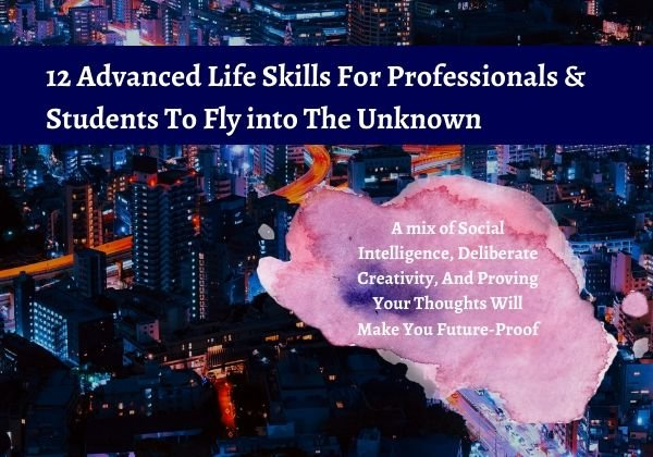 Advanced Life Skills For Professionals and Students