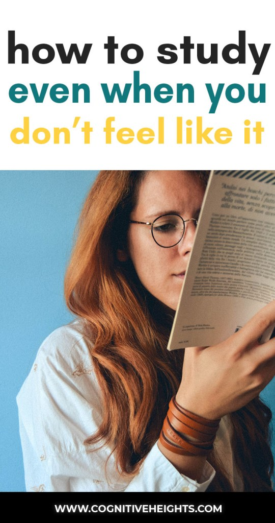 How to Study Even When You Don't Feel Like It