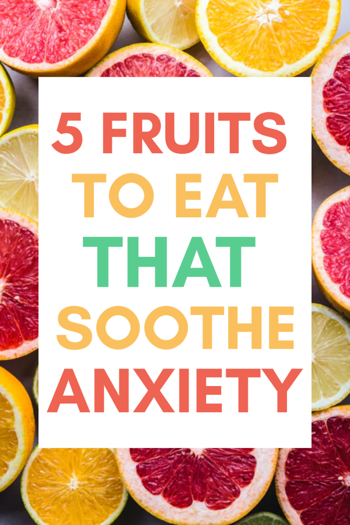 5 fruits to eat that soothe anxiety