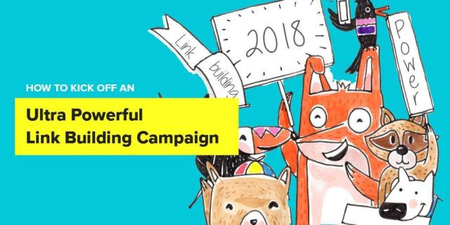 How to Kick off an Ultra Powerful Link Building Campaign in 2018