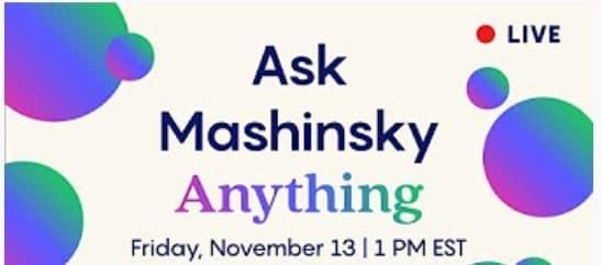 Ask Mashinsky Anything - AMA