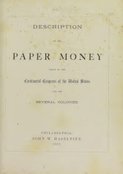 Paper Money Issued by the Continental Congress of the United States and the Several Colonies